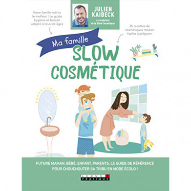 """""""MA FAMILLE SLOW COSMETIQUE"""""""